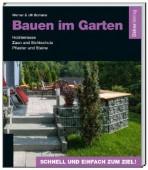 Bauen im Garten. Holzterrasse · Zaun und Sichtschutz · Pflaster und Steine · Schnell und einfach zum Ziel!
