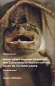 Warum Johann Nepomuk Schmidinger eine Zoohandlung für Reptilien eröffnete, bei der die Tür rechts aufging - Kriminal-Groteske in 75 Klimmzügen