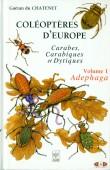 Coléoptères d'Europe - Carabes, Carabiques et Dytiques Volume 1 Adephaga