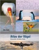 Atlas der Vögel - Artenvielfalt, Verhalten, Schutz