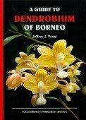 A Guide to Dendrobium of Borneo