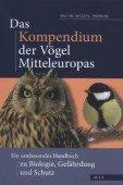 Das Kompendium der Vögel Mitteleuropas - Ein umfassendes Handbuch zu Biologie, Gefährdung und Schutz