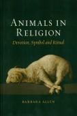 Animals in Religion – Devotion, Symbol and Ritual;