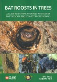 Bat Roosts in Trees – A Guide to identification and assessment for tree-care and ecology professionals