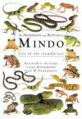 The Amphibians and Reptiles of Mindo. Life in a Cloudforest