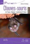 Les Chauves-Souris de France, Belgique, Luxemnourg et Suisse