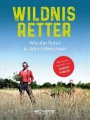 Wildnisretter – Wie die Natur in dein Leben passt