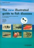 The new illustrated guide to fish disease in ornamental, tropical and pond fish