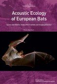Acoustic Ecology of European Bats – Species Identification, Study of Their Habitats and Foraging Behaviour
