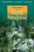 Guide illustré de la flore de Patagonie