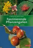 Faszinierende Pflanzengallen - Entdecken - Bestimmen – Verstehen