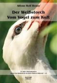 Der Weißstorch - Vom Vogel zum Kult