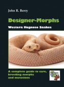 Western Hognose Snakes. A complete guide to care, breeding, morphs and mutations