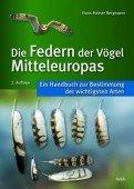 Die Federn der Vögel Mitteleuropas –  Ein Handbuch zur Bestimmung der wichtigsten Arten