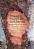 Timber Trees of Suriname – An Identification Guide