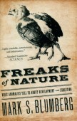 Freaks of Nature – What Anomalies tell us about Development and Evolution