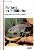 Die Welt der Killifische - Haltung und Zucht eierlegender Zahnkarpfen
