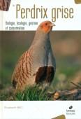 La Perdrix grise – Biologie, écologie, gestion et conservation