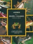 Anfibios de la Region de Calakmul Campeche, México