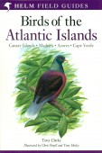 Field Guide to the Birds of the Atlantic Islands - Canary Islands, Madeira, Azores, Cape Verde