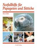 Notfallhilfe für Papageien und Sittiche – Richtiges Erkennen, Reagieren und Helfen