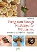 Fertig zum Einzug – Nisthilfen für Wildbienen Leitfaden für Bau und Praxis – so gelingt's