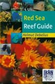 Red Sea Reef Guide – Egypt, Israel, Jordan, Sudan, Saudi Arabia, Yemen, Arabian Peninsula