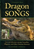 Dragon Songs - Love and Adventure among Crocodiles, Alligators and other Dinosaur Relations
