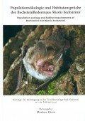Populationsökologie und Habitatansprüche der Bechsteinfledermaus Myotis bechsteinii