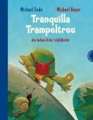 Tranquilla Trampeltreu die beharrliche Schildkröte