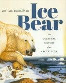 Ice Bear – The Cultural History of an Arctic Icon