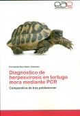 Diagnóstico de herpesvirosis en tortuga mora mediante PCR – Comparativa de tres poblaciones