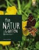 Mein Naturgarten – Wie er mir gefällt