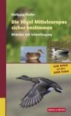 Die Vögel Mitteleuropas sicher bestimmen  Bd.2 Bildatlas mit Schnellzugang