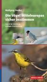 Die Vögel Mitteleuropas sicher bestimmen  Bd. 1 & Bd. 2