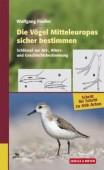Die Vögel Mitteleuropas sicher bestimmen  Bd.1 Schlüssel zur Art,- Alters- und Geschlechtsbestimmung