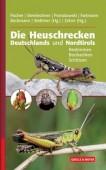 Die Heuschrecken Deutschlands und Nordtirols - Bestimmen - Beobachten - Schützen