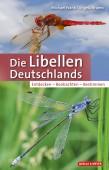 Die Libellen Deutschlands - Entdecken - Beobachten – Bestimmen