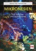 Mikronesien – Für Taucher und Schnorchler