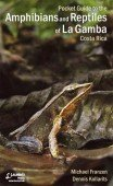 Pocket Guide to the Amphibians and Reptiles of La Gamba Costa-Rica