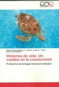 Historias de vida. Un cambio en la cosmovisión  Protección de tortugas marinas en Oaxaca