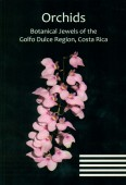 Orchids –  Botanical Jewels of the Golfo Dulce Region, Costa Rica
