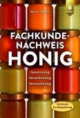 Fachkundenachweis Honig – Gewinnung, Verarbeitung, Vermarktung. Optimale Kursvorbereitung