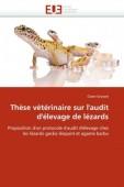 Thèse vétérinaire sur l'audit d'élevage de lézards - Proposition d'un protocole d'audit d'élevage chez les lézards gecko léopard et agame barbu