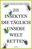 111 Insekten, die täglich unsere Welt retten