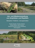 Um- und Wiederansiedlung von Amphibien und Reptilien – Beispiele, Probleme, Lösungsansätze