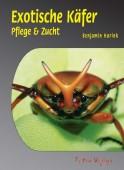 Exotische Käfer –Pflege und Zucht
