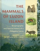 The Mammals of Luzon Island Biogeography and Natural History of a Philippine Fauna