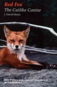Red Fox -- The Catlike Canine