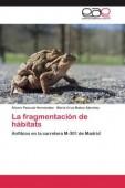 La fragmentación de hábitats – Anfibios en la carretera M-301 de Madrid